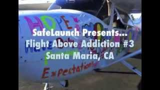Flight Above Addiction #3 Destination: Santa Maria, California