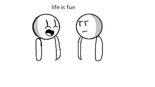 life is fun ( la vida es divertida)