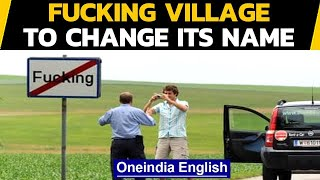 Austrian village with 'indecent' name has had enough | Oneindia News