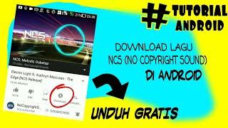cara mudah download lagu ncs no copyright sound di android tutorial android