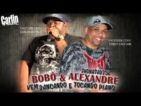 Mc's Alexandre & Bobô - Vem Dançando & Tocando Piano ( Jhonata Dj Sg )