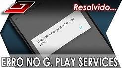 O aplicativo Google Play Services parou. Como resolver   Guajenet