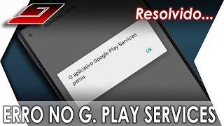 O aplicativo Google Play Services parou. Como resolver | Guajenet