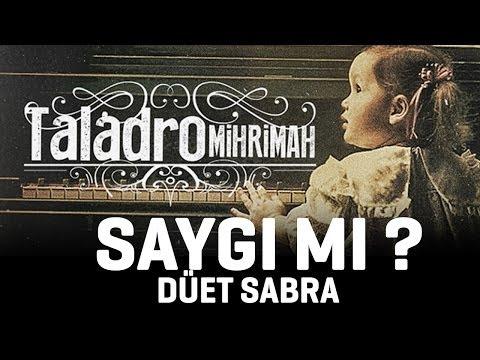 Taladro - Saygı mı ? (düet Sabra)