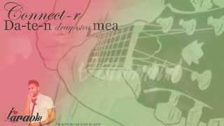 Connect-r - Da-te-n dragostea mea (karaoke by DjAlexander - ILoveKaraoke)