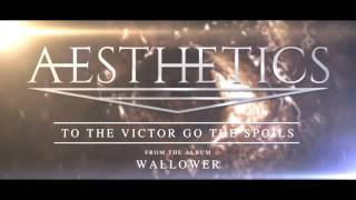 Aesthetics - To The Victor Go The Spoils