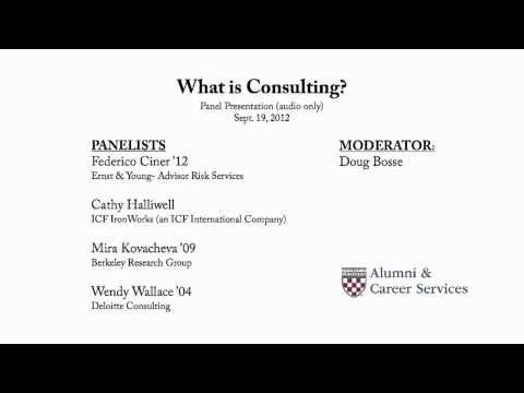 What is Consulting? Panel Presentation (Sept. 19, 2012)