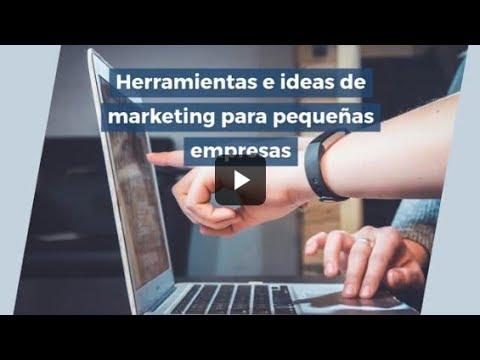 Herramientas e ideas de marketing para pequeñas empresas