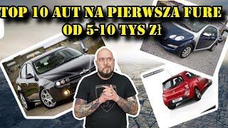 TOP 10 Aut na pierwszą Furę  od 5-10 tys zł