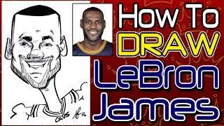 How To Draw A Quick Caricature Lebron James