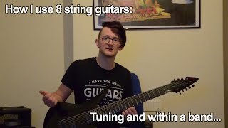 how i use 8 string guitars: tuning and within a band...