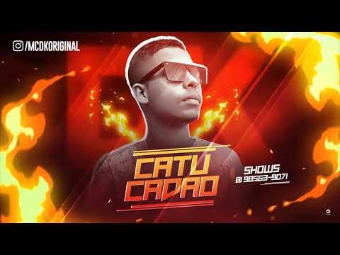 MC DK - CATUCADÃO - MÚSICA NOVA 2018