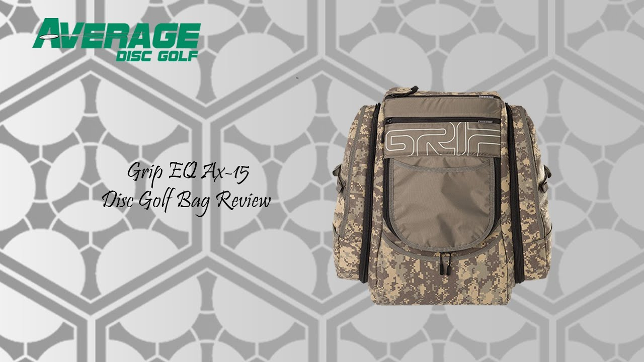 Grip EQ AX-15 Disc Golf Bag Review