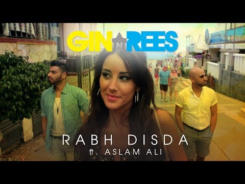 Gin & Rees - Rabh Disda (Official Video) ft. Aslam Ali