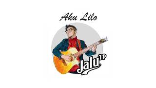 Download lagu Aku Lilo - Jalu TP ( Official Audio )