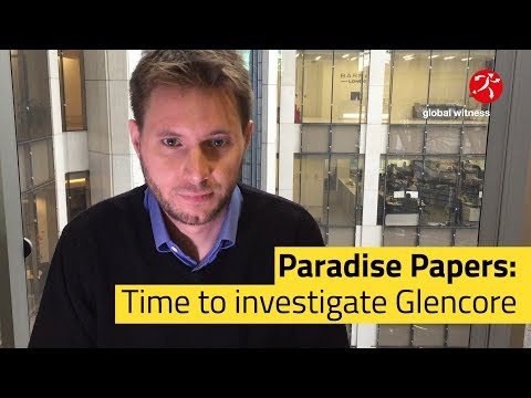 Global Witness | Paradise Papers: Time to investigate Glencore