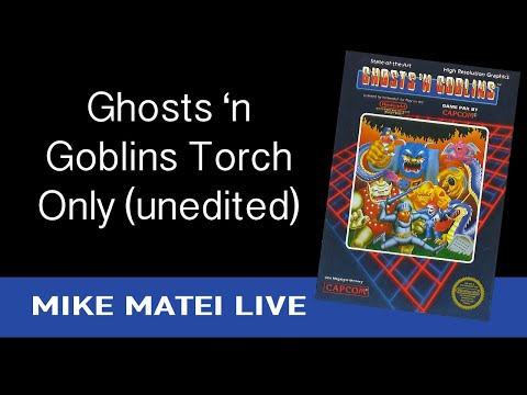 Ghost n Goblins - Torch ONLY - Mike Matei Live