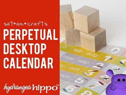 How To Make A Perpetual Calendar With Blocks  Satamcrafts Season