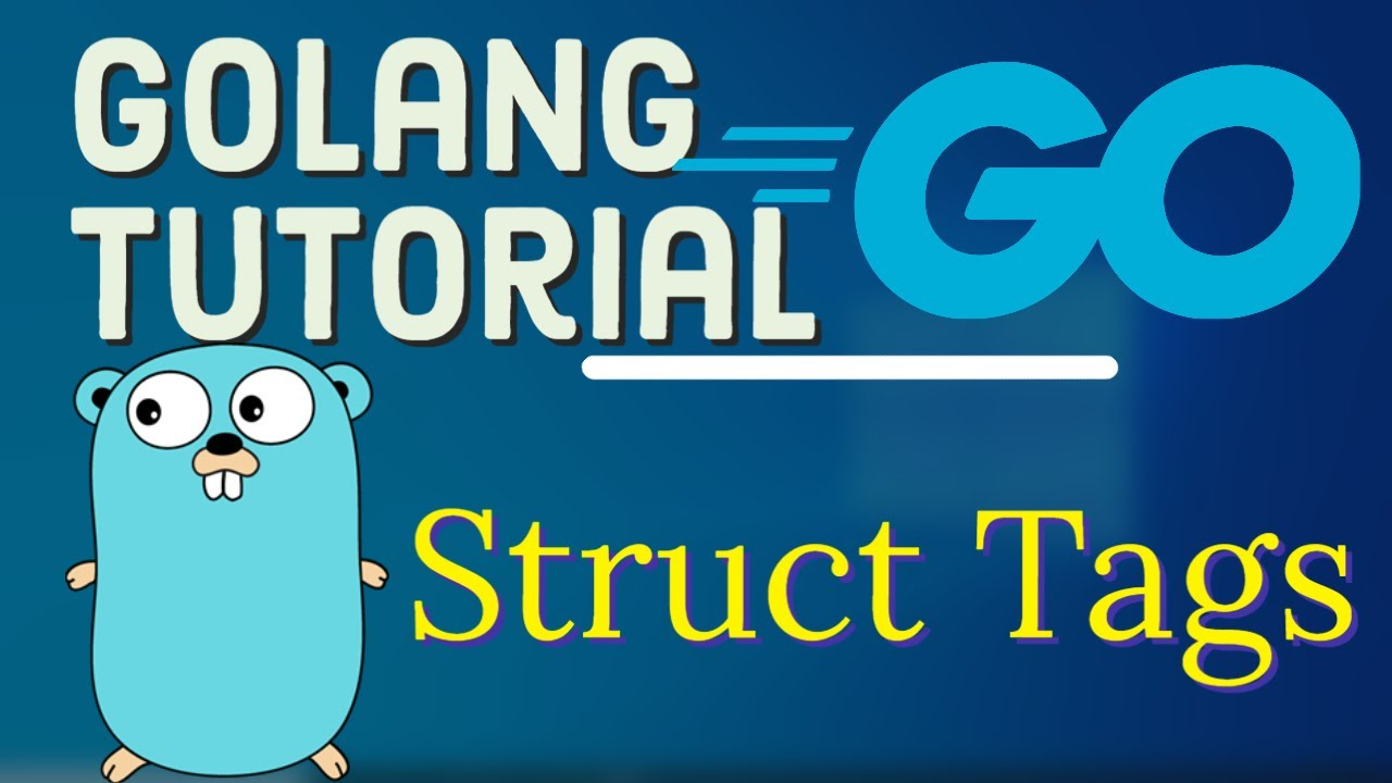 Go Tutorial (Golang) 18 - tags in Golang | How To Use Struct Tags in Go