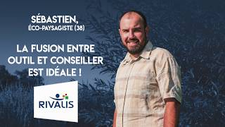 Témoignage Client Rivalis - Sébastien, eco-paysagiste (38)