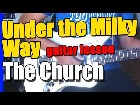 Church - Under the milky way : Guitar Lesson (easy)
