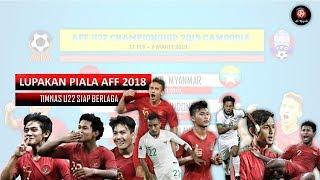 Download Video LUPAKAN AFF 2018,KITA SAMBUT AKSI TIMNAS U22 MP3 3GP MP4