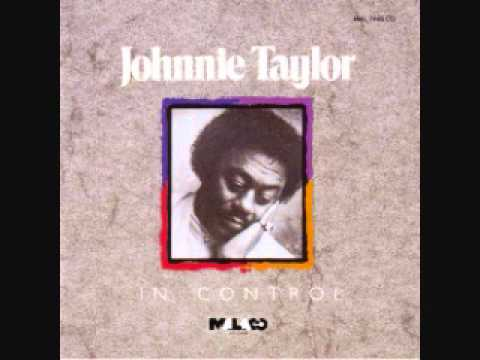Johnnie Taylor - Now That You've Cheated