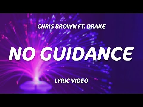 Drake, Chris Brown – No Guidance (Lyrics)