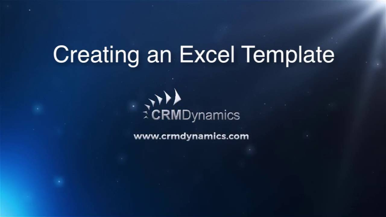 Creating an Excel Template in Microsoft Dynamics CRM - YouTube