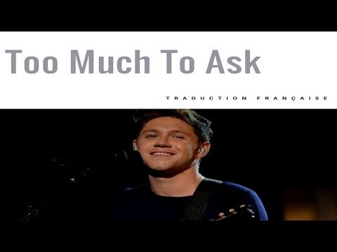 Niall Horan - Too Much To Ask Traduction Française ♡