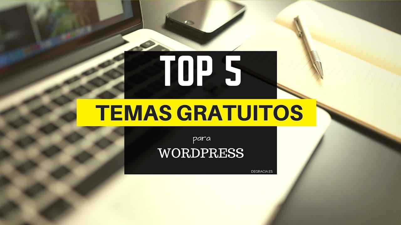 TOP 5 Mejores Temas Gratis para Wordpress (2017) - YouTube