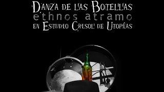 ETHNOS ATRAMO - Danza de las botellas