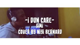 I dun care - Simi ,Cover by Niyi Bernard