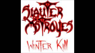 Watch Slauter Xstroyes Winter Kill video