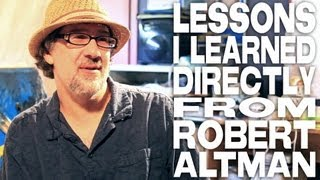 Video Filmmaking Lessons I Learned Directly From Robert Altman by Dan Mirvish download MP3, 3GP, MP4, WEBM, AVI, FLV Desember 2017