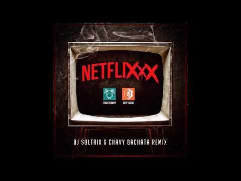 Brytiago Ft. Bad Bunny – Netflixxx (DJ Soltrix & Chavy Remix)