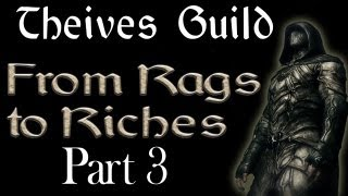 Thieves Guild: From Rags to Riches Part 3
