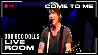 "Goo Goo Dolls ""Come To Me"" captured in The Live Room"