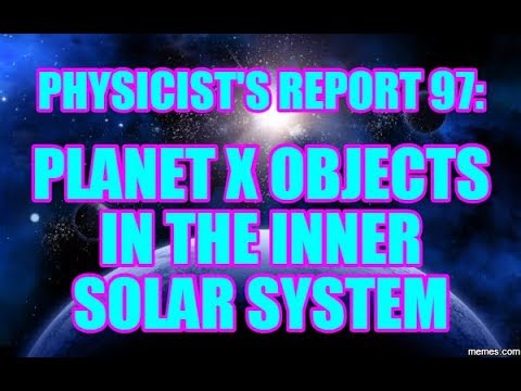 PHYSICIST'S REPORT 97:PLANET X OBJECTS IN THE INNER SOLAR SYSTEM