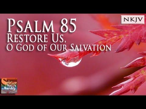 "Psalm 85 Song ""Restore Us, O God of Our Salvation"" (Christian Scripture Praise Worship w/ Lyrics)"