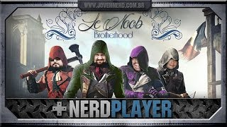 Assassin\'s Creed: Unity - Le Noob Brotherhood