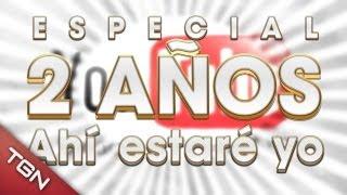 """ESPECIAL 2 AÑOS EN YOUTUBE: """"AHÍ ESTARÉ YO"""""""