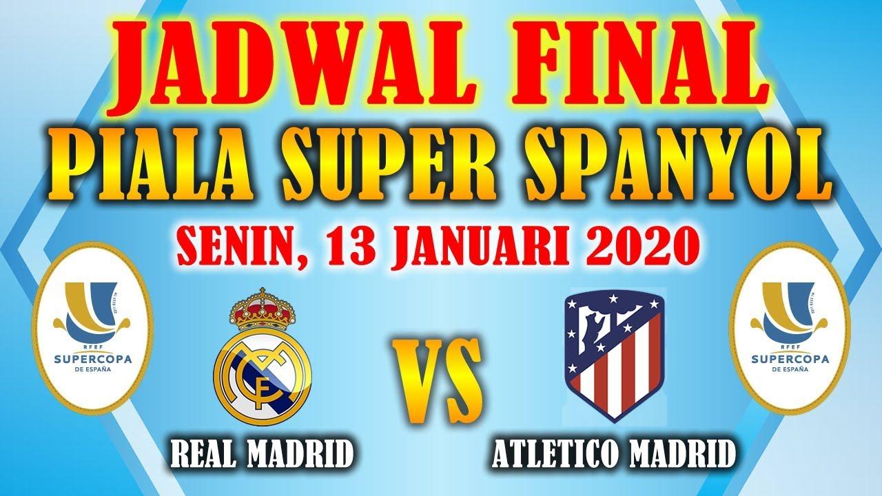 Jadwal Final Piala Super Spanyol 2020 Malam Ini : Real ...