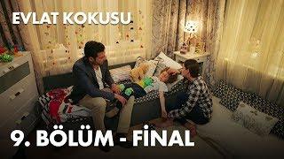 Evlat Kokusu 9. Bölüm Final - Full Bölüm