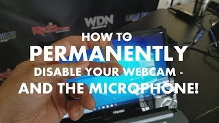 How to PERMANENTLY DISABLE Your WEBCAM to Avoid Peeping Toms.