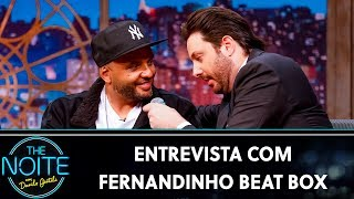 Entrevista com Fernandinho Beat Box | The Noite (29/11/19)
