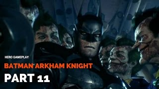 Batman Arkham Knight | Walkthrough Gameplay | Part 11 | What going go?? Joker STOPPPP (PS4)