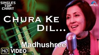 Chura Ke Dil... -  Feat. Madhushree | SINGLES TOP CHART - EPISODE 1 |