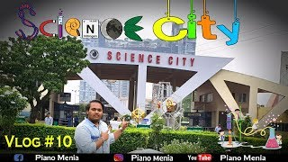 A Day with SCIENCE | Science City | Full day tour
