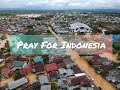 Bencana Alam  Indonesia Berduka Indonesia Sedang Dalam Keadaan Tidak Baik Baik Saja  Mp3 - Mp4 Download